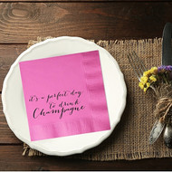 A Perfect Day to Drink Champagne Custom Napkins   Wedding Reception Napkins