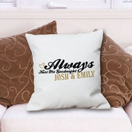 """Always Kiss Me Goodnight"" Personalized Throw Pillow"