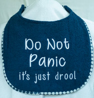 Do Not Panic It's Just Drool Bib Special  Order