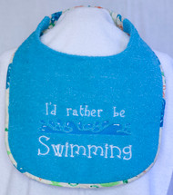 I'd Rather Be Swimming Drool bib Special Order