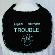 Here Comes Trouble Dog Drool Bib