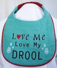 Love Me Love My Drool Dog Drool Bib Special Order