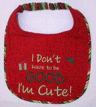Don't Have To Be Good Too Cute Special Order