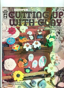Cutting Up With Clay OOP NEW Polymer Clay Book 26 Projects Using Kemper Tools Donna Kato Kris Richards