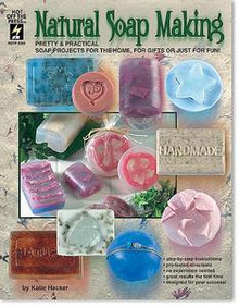 Natural Soap Making Book Melt & Pour Designs HOTP - 2264
