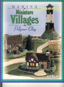 Making Miniature Villages in Polymer Clay Book NEW