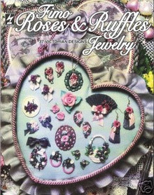 Fimo Roses & Ruffles Jewelry Polymer Clay Rare NEW book