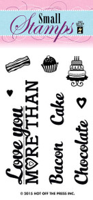 HOTP Clear Small Stamps Love You More Than Chocolate Bacon Cake 1171 Acrylic