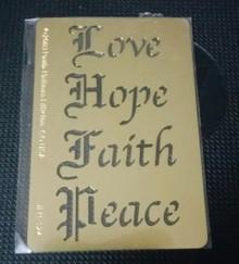 """Love Hope Faith Peace Metal Stencil JLH-124 3x2"""""""