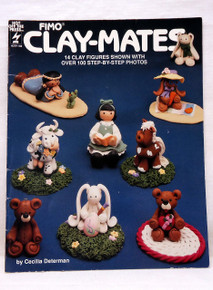 Fimo Clay-Mates: 14 Clay Figures Shown with Over 100 Step-by-Step Photos by C...