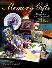 HOTP Memory Gifts: Preserving Your Treasured Past In Special Ways by Browning, Marie