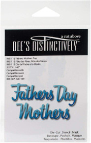 Dee's Distinctively Dies-Mother/Fathers Day 2.57'X1.46'