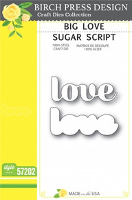 Birch Press Design Big Love Sugar Script Cutting Die- 57202
