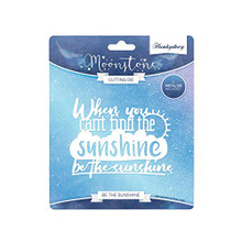 Hunkydory Moonstone Be The Sunshine Cutting DIe MSTONE136