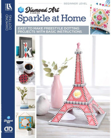 Diamond Art by Leisure Art - Sparkle at Home 16 Unique Freestyle Projects for Easy Decorating