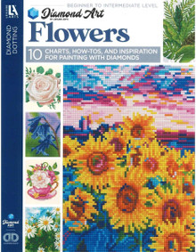 Diamond Art by Leisure Art - Flowers 10Charts, How-TOS and Inspiration