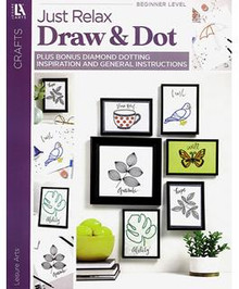 Diamond Art by Leisure Art -Just Relax Draw & Dot, How-TOS and Inspiration for Painting with Diamonds