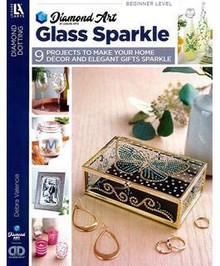 Diamond Art by Leisure Art - Glass Sparkle- 9 Projects to Make Your Home Decor and Elegant Gifts Sparkle