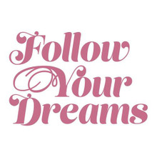 Couture Creations Acrylic Stamps- Follow Your Dreams