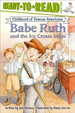 Babe Ruth and the Ice Cream Mess (Ready-to-Read)