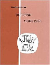 Building Our Lives Workbook