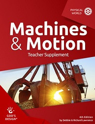 God's Design for the Physical World: Machines and Motion Teacher Supplement