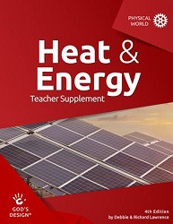 God's Design for the Physical World: Heat and Energy Teacher Supplement