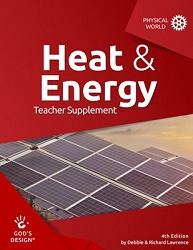 God's Design for the Physical World: Heat and Energy Teacher Supplement