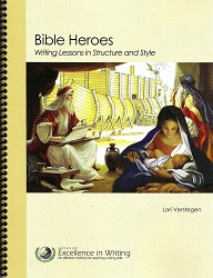 Bible Heroes Writing Lessons in Structure and Style