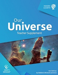 God's Design for Heaven & Earth: Our Universe Teacher Supplement