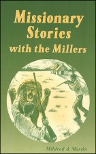 Missionary Stories with the Millers