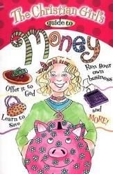 Christian Girl's Guide to Money