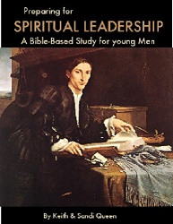 Preparing for Spiritual Leadership: A Bible-Based Study for Young Men