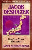 Christian Heroes Then & Now: Jacob DeShazer: Forgive Your Enemies