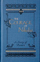 Courage of Nikolai: A Story of Russia