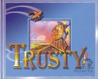 Trusty Tried and True