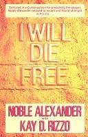 I Will Die Free