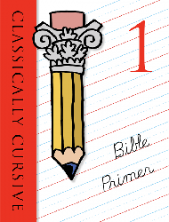 Classically Cursive Book 1 - Bible Primer