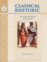 Classical Rhetoric with Aristotle Workbook