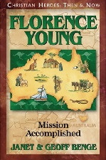 Christian Heroes Then & Now: Florence Young: Mission Accomplished