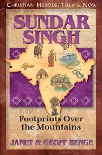 Christian Heroes Then & Now: Sundar Singh: Footprints Over the Mountains
