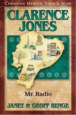 Christian Heroes Then & Now: Clarence Jones: Mr. Radio