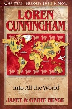 Christian Heroes Then & Now: Loren Cunningham: Into All the World