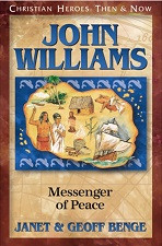 Christian Heroes Then & Now: John Williams: Messenger of Peace