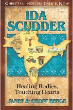 Christian Heroes Then & Now: Ida Scudder: Healing Bodies, Touching Hearts