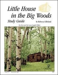 Little House in the Big Woods Guide