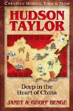 Christian Heroes Then & Now: Hudson Taylor: Deep in the Heart of China