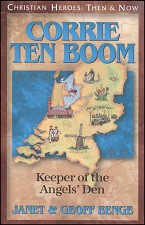 Christian Heroes Then & Now: Corrie ten Boom: Keeper of the Angels'