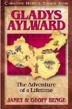 Christian Heroes Then & Now: Gladys Aylward: The Adventure of a Lifetime