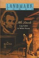 Abe Lincoln, Log Cabin to White House (Landmark)
